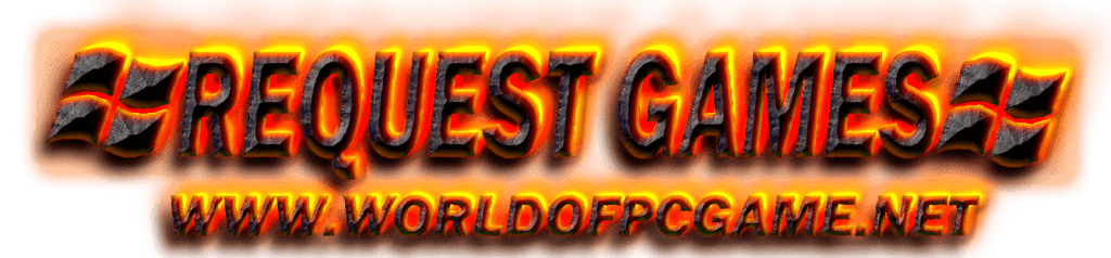 Request Games Worldofpcgames